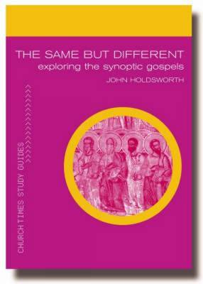 The Same But Different: Exploring the Synoptic Gospels by John Holdsworth image