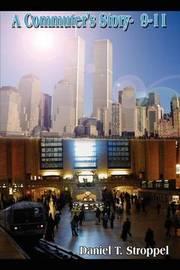 A Commuter's Story- 9-11 by Daniel T. Stroppel image