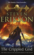 The Crippled God: The Malazan Book of the Fallen 10 by Steven Erikson