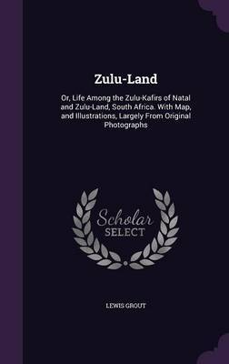Zulu-Land by Lewis Grout image