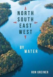 North, South, East, West by Water by Ron Greiner