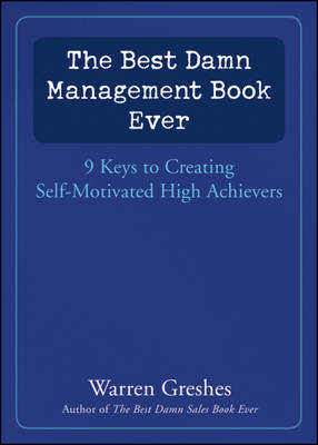 The Best Damn Management Book Ever by Warren Greshes