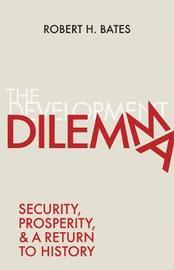 The Development Dilemma by Robert H. Bates