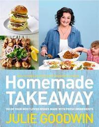 Homemade Takeaway by Julie Goodwin