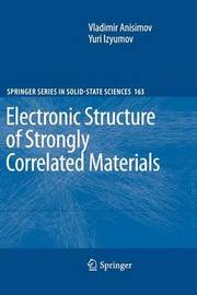 Electronic Structure of Strongly Correlated Materials by Vladimir Anisimov