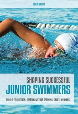 Shaping Successful Junior Swimmers by David Wright image
