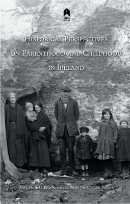 Historical Perspectives on Parenthood and Childhood in Ireland image