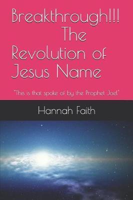 Breakthrough!!! The Revolution of Jesus Name by Hannah Faith