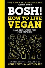 BOSH! How to Live Vegan by Henry Firth image