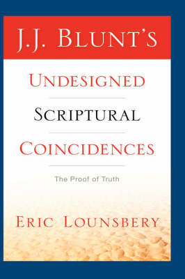 J. J. Blunt's Undesigned Scriptural Coincidences by Eric Lounsbery image