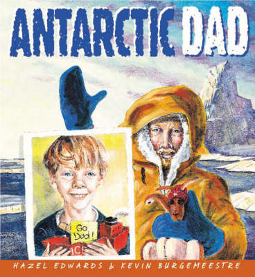 Antarctic Dad by Hazel Edwards image