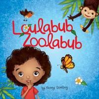 Loulabub Zoolabub by Kenny Dowling