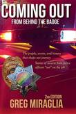 Coming Out from Behind the Badge - 2nd Edition: The People, Events, and History That Shape Our Journey by Greg Miraglia