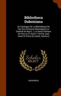 Bibliotheca Duboisiana by * Anonymous