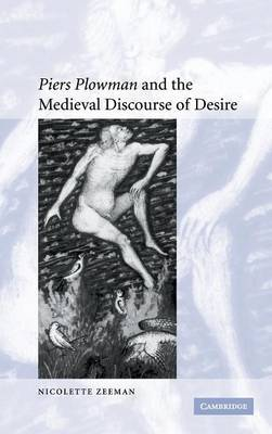 'Piers Plowman' and the Medieval Discourse of Desire by Nicolette Zeeman