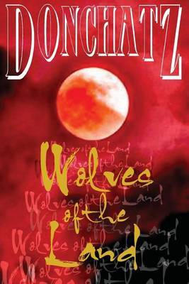 Wolves of the Land by Donchatz