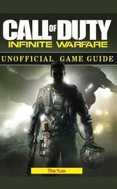 Call of Duty Infinite Warfare Unofficial Game Guide by The Yuw