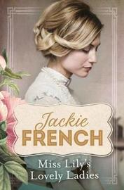 Miss Lily's Lovely Ladies by Jackie French image