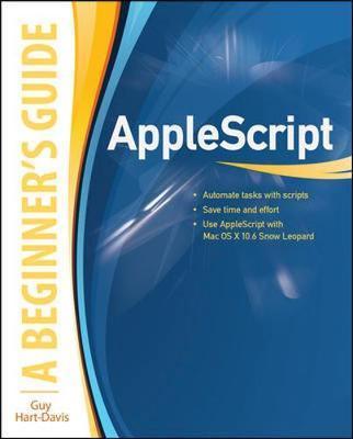 AppleScript: A Beginner's Guide by Guy Hart-Davis image