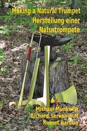 Making A Natutal Trumpet by Michael Munkwitz