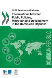 Interrelations between public policies, migration and development in the Dominican Republic by Organisation for Economic Co-operation and Development Development Centre image