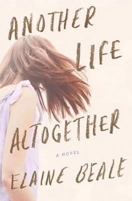 Another Life Altogether by Elaine Beale image