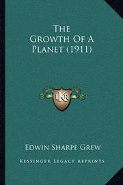 The Growth of a Planet (1911) by Edwin Sharpe Grew