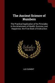 The Ancient Science of Numbers by Luo Clement