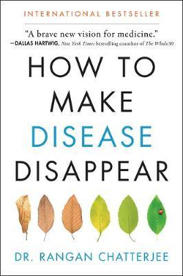 How to Make Disease Disappear by Rangan Chatterjee image