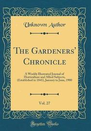 The Gardeners' Chronicle, Vol. 27 by Unknown Author image