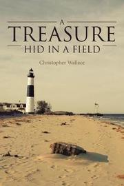 A Treasure Hid in a Field by Christopher Wallace image