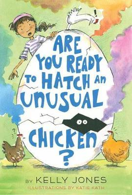Are You Ready to Hatch an Unusual Chicken? by Kelly Jones image