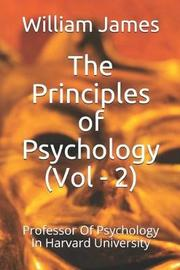 The Principles of Psychology (Vol - 2) by William James