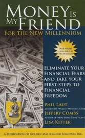 Money is My Friend for the New Millenium by Phil Laut image