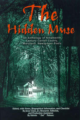 The Hidden Muse: An Anthology of Nineteenth Century Carroll County, Maryland, Newspaper Poets image