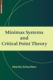 Minimax Systems and Critical Point Theory by Martin Schechter