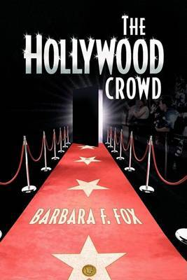 The Hollywood Crowd by Barbara F. Fox image