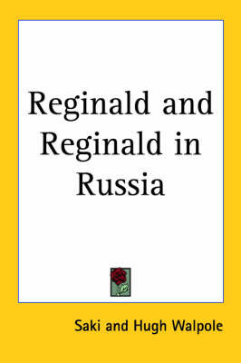 Reginald and Reginald in Russia by Saki
