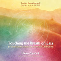 Touching the Breath of Gaia: 59 Foundation Stones for a Peaceful Civilisation by Marko Pogacnik image