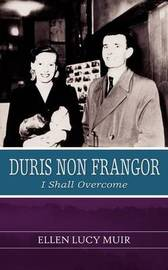 Duris Non Frangor - I Shall Overcome by Ellen Lucy Muir image