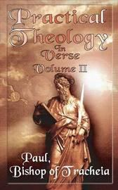 Practical Theology in Verse, Volume II by Paul Bishop of Tracheia image
