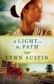 A Light to My Path by Lynn Austin