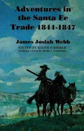 Adventures in the Santa Fe Trade, 1844-1847 by James Josiah Webb image