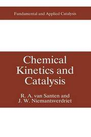 Chemical Kinetics and Catalysis by R.A.van Santen