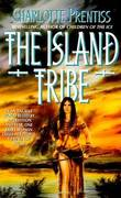 Island Tribe by Charlotte Prentiss