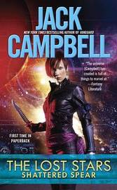 The Lost Stars: Shattered Spear by Jack Campbell image