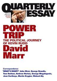Power Trip: Kevin Rudd: An Election-year Profile by David Marr