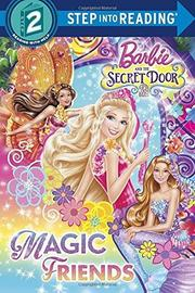 Barbie and the Secret Door: Magic Friends by Chelsea Eberly