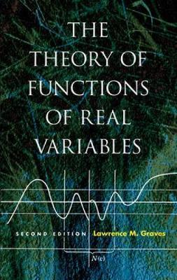 Theory of Functions of Real Variables by Lawrence M. Graves