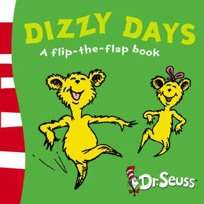 Dizzy Days: a Flip the Flap Book by Dr Seuss